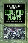 The Illustrated Guide to Edible Wild Plants (2003, Paperback) Image