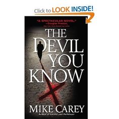 The Devil You Know (Felix Castor (Paperback)) Mike Carey 0446618705 9780446618700 Felix Castor is a freelance exorcist, and London is his stamping ground. It may seem like a good ghostbuster can charge what he likes and enjoy a he Book Review Blogs, Book Recommendations, Mike Carey, Devil You Know, Beloved Book, Horror Books, Fantasy Books, Book Authors, Book 1