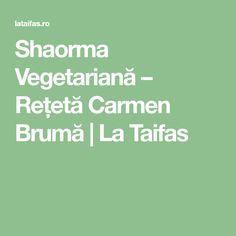 Shaorma Vegetariană – Rețetă Carmen Brumă | La Taifas