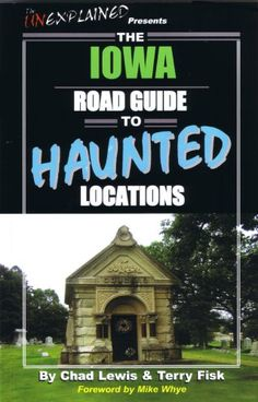 haunted places in iowa with pictures | Haunted Places in Iowa @Andrea / FICTILIS / FICTILIS Starkweather
