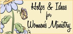 Creative Ladies Ministry! A great website with a lot of helpful resources for women ministry