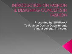 Introduction on fashion & designing concepts in fashion