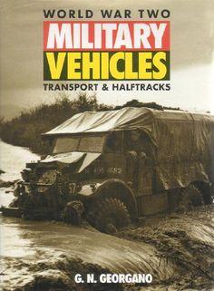 World War Two Military Vehicles: Transport & Halftracks by G. N. Georgano http://www.amazon.com/dp/1855324067/ref=cm_sw_r_pi_dp_TWrxwb1CVN0JQ