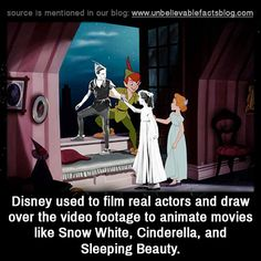 Disney used to film real actors and draw over the video footage to animate movies like Snow White, Cinderella, and Sleeping Beauty.