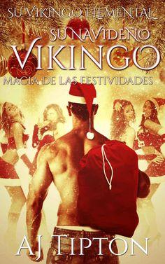 A. J. Tipton - Su vikingo elemental - 05 Su navideño vikingo. Magia de la festividad