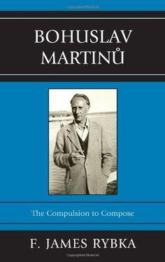 Bohuslav Martinu: The Compulsion to Compose by F. James Rybka http://www.amazon.com/dp/0810877619/ref=cm_sw_r_pi_dp_lRXBwb0FSJ1F5