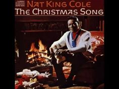 The Christmas Song (Chestnuts Roasting on an Open Fire) Nat King Cole