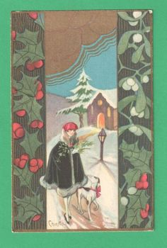 VINTAGE CHIOSTRI CHRISTMAS POSTCARD BEAUTIFUL LADY DOG SNOW HOLLY MISTLETOE