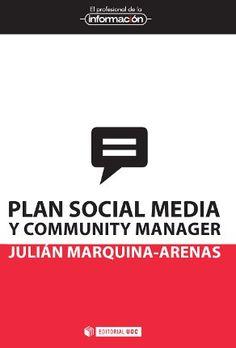 Plan social media y community manager / Julián Marquina-Arenas