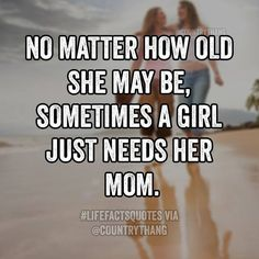Always need my mom! My true best friend!