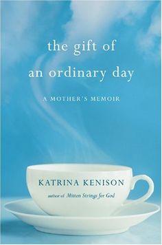 The Gift of an Ordinary Day: A Mother's Memoir by Katrina Kenison http://www.amazon.com/dp/B004Y6MY6E/ref=cm_sw_r_pi_dp_JzWrub0BT871K