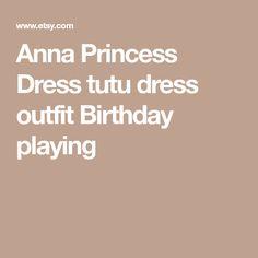 Anna Princess Dress tutu dress outfit Birthday playing