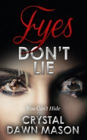 Eyes Don't Lie by Crystal Dawn Mason - OnlineBookClub.org Book of the Day! @www.pininterest.com/crystalmas @OnlineBookClub