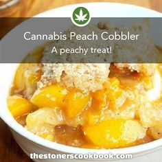 Cannabis Peach Cobbler from the The Stoner's Cookbook (http://www.thestonerscookbook.com/recipe/cannabis-peach-cobbler)