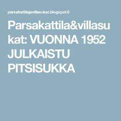 Parsakattila&villasukat: VUONNA 1952 JULKAISTU PITSISUKKA