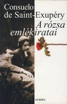 Consuelo de Saint-Exupéry: A rózsa emlékiratai St Exupery, Bella, Saints, Books, Fun, Movie Posters, Movies, El Salvador, Earth