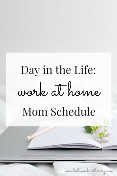 Day in the Life - Work At Home Mom Schedule - Balanced Mothering Working Mom Schedule, Working Moms, Own Business Ideas, Work From Home Tips, Time Management Tips, Work Life Balance, Mom Advice, Mom Blogs, The Life
