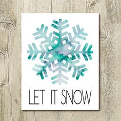let it snow, holiday printables, watercolor snowflake printable, winter printable wall art, blue waterolor printable