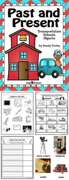 $ FANTASTIC!! Life in the Past for Transportation, Schools and Everyday Objects. There are 5 activities as well as 44 small color photographs for a sorting activity and 44 full color photographs for visuals in your lessons. It also includes 44 B& W pictures. You can find it at: http://www.teacherspayteachers.com/Store/Helps4teachers