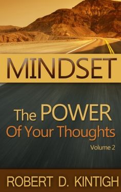 Mindset - The POWER of Your Thoughts (The Lies We Tell ourselves) by Robert Kintigh, #RobertKintigh #Mindset #Mindset_book #Amazonbooks #nookbooks #kindle_books #publishedbook http://www.amazon.com/dp/B00D1MUX42/ref=cm_sw_r_pi_dp_RduPrb1GFTSMJ