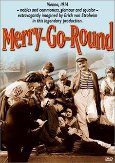 Merry-Go-Round (Erich von Stroheim, Irving Thalberg, Lois Wilson, Erich Von Stroheim, Colleen Moore, Bessie Love, Gustav Mahler, Stefan Zweig, Merry Go Round, The Uncanny
