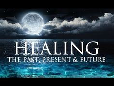 7.83 Hz Ancient Self Healing Chant | Heal Events & Relationships from the Past, Present & Future - YouTube