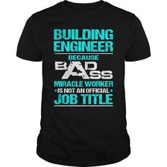 IM A Building Engineer LesT Just Assume IM Always Right T