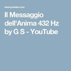 Il Messaggio dell'Anima 432 Hz by G S - YouTube