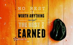 No rest is worth anything except the rest that is earned WALLPAPER. Motivational and inspirational quotes wallpapers HD.