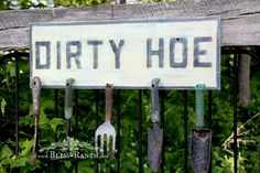 Reclaimed Potting Bench Dirty Hoe Sign, Bliss-Ranch.com