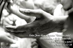 Promessas para hoje: Orações honestas - Mateus 12:13
