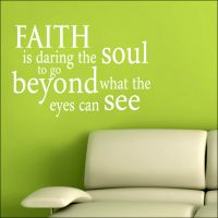 Faith Is Daring The Soul to go Beyond what the Eyes can See Wall Sticker, Wall Decals, Jesus Saves, Good Thoughts, Wall Quotes, Dares, Faith, Live, Religion