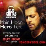 Main Hoon Hero Tera (Remix) – DJ Chetas Mp3 Songspk Download