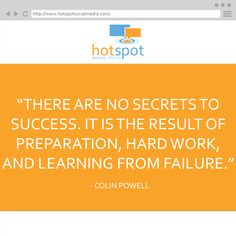 There are no secrets to success. It is the result of preparation, hard work, and learning from failure. -- Colin Powell #HSSocMed