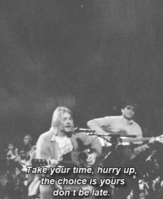 take your time, hurry-up, the choice is yours don't be late