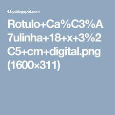 Rotulo+Ca%C3%A7ulinha+18+x+3%2C5+cm+digital.png (1600×311)