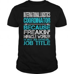 Awesome Tee For International Logistics Coordinator T Shirts, Hoodies. Get it now ==► https://www.sunfrog.com/LifeStyle/Awesome-Tee-For-International-Logistics-Coordinator-115057581-Black-Guys.html?57074 $22.99