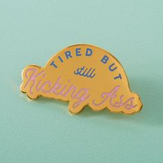 a9b3362bb08 Tired but still kicking ass enamel pin // chronic illness, motherhood pin  badge // Mental health, sleep, parenting pin badge