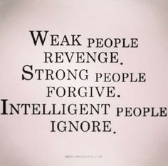 Weak minded people seek revenge (: