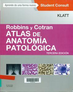 Robbins y Cotran : atlas de anatomía patológica / Edward C. Klatt Topogràfic: 616-091(084.4) KLA #novetatsCRAIUBMedicina