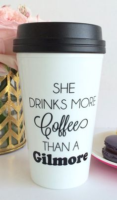She Drinks More Coffee Than A Gilmore / black and white travel coffee mug - quote - inspirational mug - coffee - luke's diner : TheTrendySparrow - etsy If I was a coffee drinker I would love this.