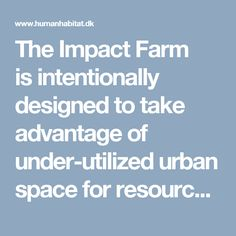 The Impact Farm isintentionally designed to take advantage of under-utilized urban space forresource-efficient productionof high quality and pesticide-free greens.It combinesthe latestand most innovative technologiesandfood productionmethods with sustainable building materials and design for disassembly. It willbea preview of the future of food production. The conceptis to give new life toa usedshipping containeranduseit as a tool for […]