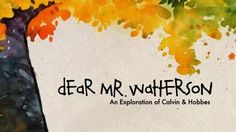 Dear Mr. Watterson - An Exploration of Calvin and Hobbes Documentary coming in November