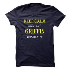 Keep Calm and Let GRIFFIN Handle It TA - #sweatshirt tunic #neck sweater. WANT => https://www.sunfrog.com/Names/Keep-Calm-and-Let-GRIFFIN-Handle-It-TA.html?68278