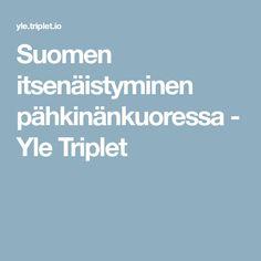 Suomen itsenäistyminen pähkinänkuoressa - Yle Triplet