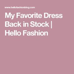 My Favorite Dress Back in Stock | Hello Fashion