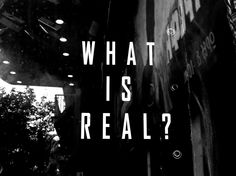 What is real ? Philosophy of life in Athens Greece