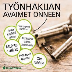 Työnhakijan avaimet onneen. #työnhaku #työnhakija #muistilappu #työ #eilakaisla Interview, Mindfulness, Tips, Counseling, Awareness Ribbons