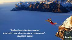 """""""Todos los triunfos nacen cuando nos atrevemos a comenzar"""" Eugene Ware #cita www.alaya.es"""