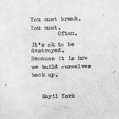 You must break often 🥀 #writer #writing #poetry #poet #poem #poems #kayilyork #lovequotes #writingcommunity #spilledink #poetrycommunity #writersofinstagram #poetsofinstagram #wordsmith #wordart #bleedink #typewriter #typography #typewriterseries #type #picoftheday #qotd #poetsofig